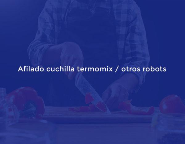 Afilado cuchilla termomix / otros robots
