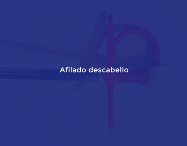 Afilado descabello