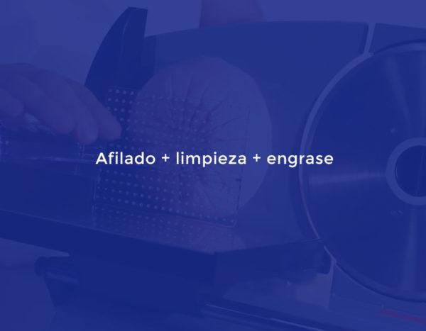 Afilado + limpieza + engrase